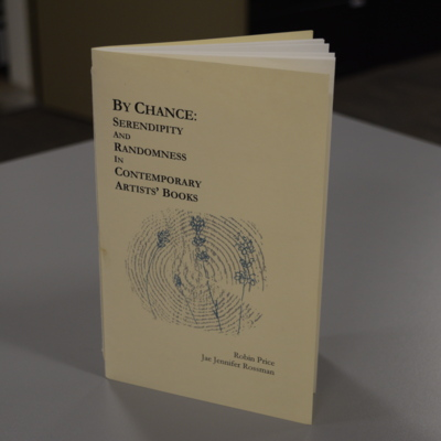By Chance: Serendipity and Randomness in Contemporary Artists' Books